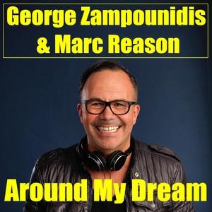 George Zampounidis & Marc Reason - Around My Dream (Marc Reason Tunes)