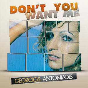 Georgios Antoniadis - Dont You Want Me (Pop Art Records )