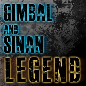 Gimbal & Sinan - Legend (sincinaty records)