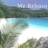 Me Rehuso(Electro Mix 2017) by Giselle mp3 download