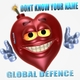 Global Defence Don't Know Your Name