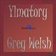 Greg Welsh Ylmatory
