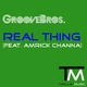 Groove Bros feat. Amrick Channa Real Thing