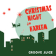 Groove Juice Christmas Night in Harlem