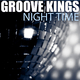 Groove Kings Night Time