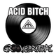 Groovebrothaz Acid Bitch