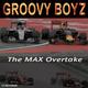 Groovy Boyz The Max Overtake