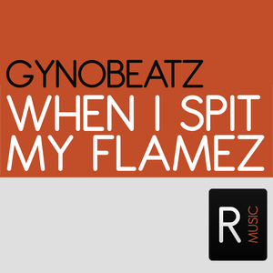 Gynobeatz - When I Spit My Flamez (Ruckerz Music)