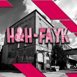 H&H - Fayk (Zensur Feinkost Records)