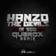 Hanzo - The Devils in You(Querox Remix)