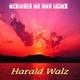 Harald Walz Menschen Die Dich Lieben