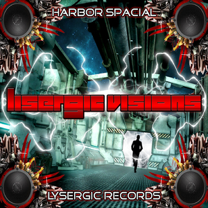 Harbor Spacial - Lisergic Visions (Lysergic Records)