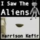 Harrison Kefir I Saw the Aliens