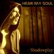 Hear My Soul Shadowplay
