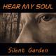 Hear My Soul Silent Garden