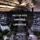 Hector Effe Lifestyle