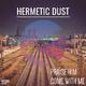 Hermetic Dust - Praise Him