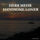 Herr Mehr - Handsome Loner
