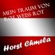 Horst Chmela - Mein Traum von Rot-Weiss-Rot