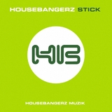 Stick by Housebangerz mp3 download