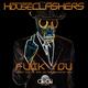 Houseclashers Fuck You (Enzio Velli vs. Balu da Houseclasher Mix)
