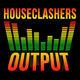 Houseclashers Output
