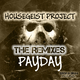 Housegeist Project - Payday(The Remixes)