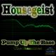 Housegeist Pump Up the Base - The Remixes