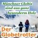 Hubert-H Münchner Globis sind aus ganz besonderm Holz