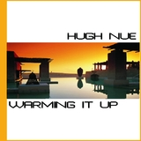 Warming It Up by Hugh Nue mp3 download