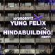 Hydroboyz Hindabuilding X Yung Felix