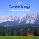 I Bin's Summer Is Over: So guat hot's ma g'foin