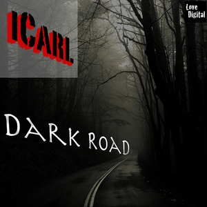 I Carl - Dark Road (Lovedigital)