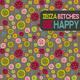 Ibiza Bitches - Be Happy