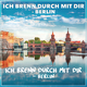 Ich brenn durch mit dir - Berlin Ich brenn durch mit dir - Berlin