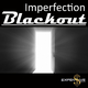 Imperfection Blackout