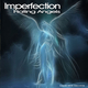 Imperfection Hating Angels