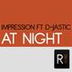 Impression Ft D-Jastic At Night
