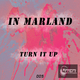 In Marland Turn It Up