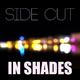 In Shades - Side Cut