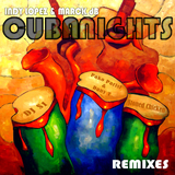 Cuba Nights: Remixes by Indy Lopez & Marck Db mp3 download