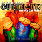 Cuba Nights (The Remixes) Part 2 by Indy Lopez & Marck Db mp3 download