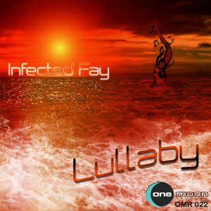 Infected Fay - Lullaby (OneMoon Records)