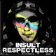 Insult Respectless