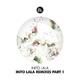 Into Lala - Into Lala Remixes, Pt. 1