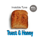 Invisible Tune Toast & Honey