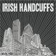 Irish Handcuffs Irish Handcuffs