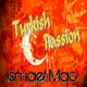 Ismael Mac Turkish Passion