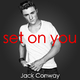 Jack Conway Set on You