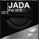 Jada - The Shift